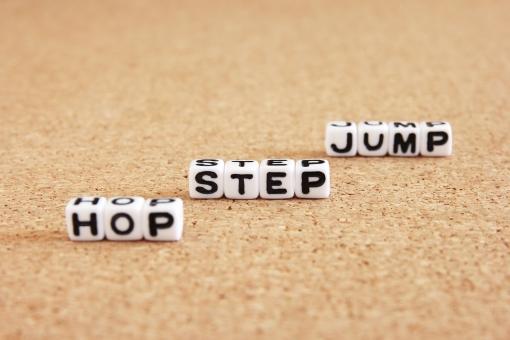 ホップステップジャンプ ホップ ステップ ジャンプ HOPSTEPJUMP HOP hop step STEP JUMP jump Hop Step Jump レベルアップ スキルアップ 飛躍 発展 成長 進展 背景 素材 背景素材 段階的 階段 伸びる ビジネス 勉強 仕事 人生